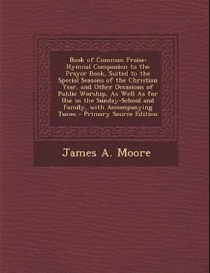 Book of Common Praise af James A. Moore