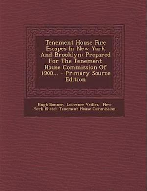 Tenement House Fire Escapes in New York and Brooklyn af Hugh Bonner, Lawrence Veiller