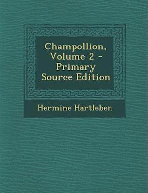Champollion, Volume 2 af Hermine Hartleben