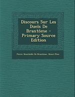Discours Sur Les Duels de Brantome af Pierre Bourdeille De Brantome, Henri Pene