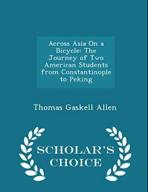 Across Asia on a Bicycle af Thomas Gaskell Allen