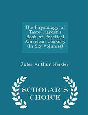 The Physiology of Taste af Jules Arthur Harder