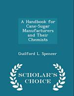 A Handbook for Cane-Sugar Manufacturers and Their Chemists - Scholar's Choice Edition af Guilford L. Spencer