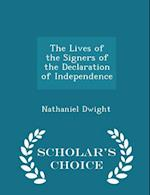 The Lives of the Signers of the Declaration of Independence - Scholar's Choice Edition af Nathaniel Dwight