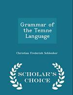 Grammar of the Temne Language - Scholar's Choice Edition af Christian Frederick Schlenker