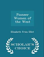 Pioneer Women of the West - Scholar's Choice Edition af Elizabeth Fries Ellet