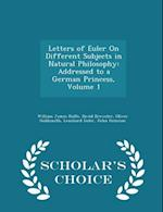 Letters of Euler on Different Subjects in Natural Philosophy af William James Rolfe