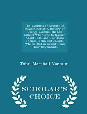 The Varnums of Dracutt (in Massachusetts) af John Marshall Varnum