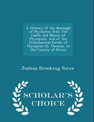 A History of the Borough of Plympton Erle af Joshua Brooking Rowe