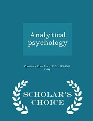 Analytical Psychology - Scholar's Choice Edition af Constance Ellen Long