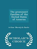 The Prominent Families of the United States of America - Scholar's Choice Edition af Arthur Meredyth Burke