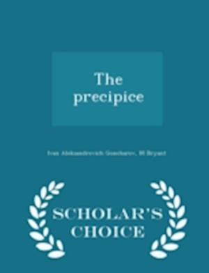 The Precipice - Scholar's Choice Edition af M. Bryant, Ivan Aleksandrovich Goncharov