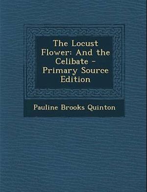 The Locust Flower af Pauline Brooks Quinton