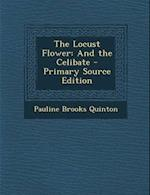 The Locust Flower af Pauline Brooks Quinton