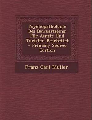 Psychopathologie Des Bewusstseins af Franz Carl Muller