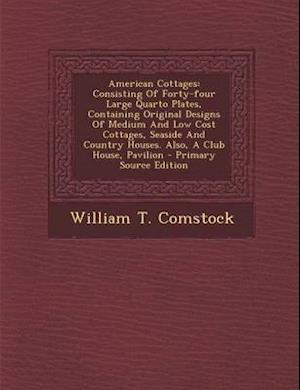 American Cottages af William T. Comstock