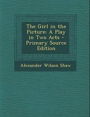 The Girl in the Picture af Alexander Wilson Shaw