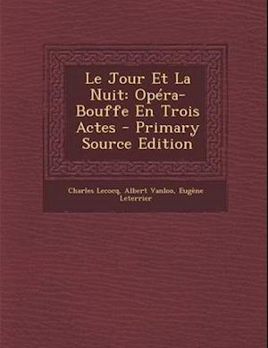 Le Jour Et La Nuit af Albert Vanloo, Charles Lecocq, Eugene Leterrier