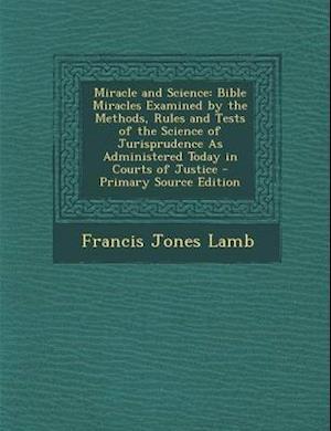 Miracle and Science af Francis Jones Lamb