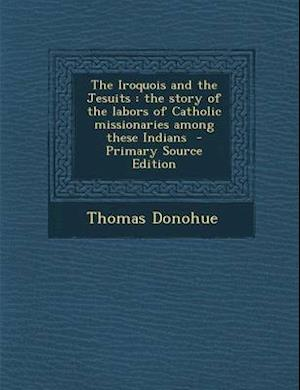 The Iroquois and the Jesuits af Thomas Donohue