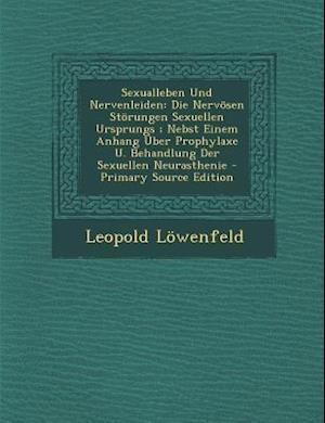 Sexualleben Und Nervenleiden af Leopold Lowenfeld