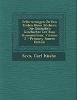 Erlauterungen Zu Den Ersten Neun Buchern Der Danischen Geschichte Des Saxo Grammaticus, Volume 2 - Primary Source Edition