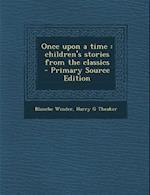 Once Upon a Time af Blanche Winder, Harry G. Theaker