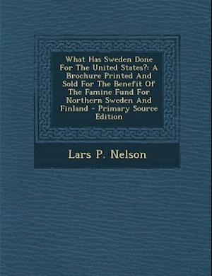 What Has Sweden Done for the United States? af Lars P. Nelson