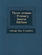 Three Crosses af Federigo Tozzi, R. Capellero