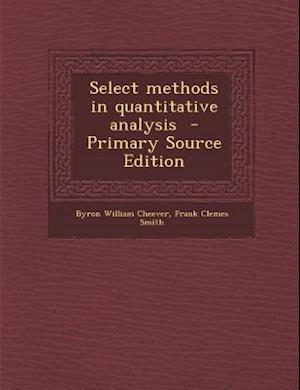 Select Methods in Quantitative Analysis af Frank Clemes Smith, Byron William Cheever