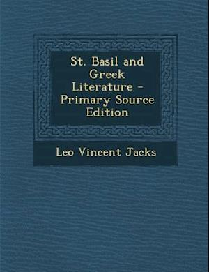 St. Basil and Greek Literature af Leo Vincent Jacks