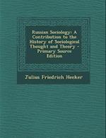 Russian Sociology af Julius Friedrich Hecker