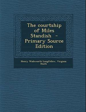 The Courtship of Miles Standish af Henry Wadsworth Longfellow, Virginia Heath