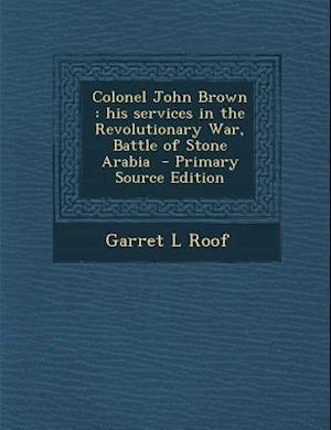 Colonel John Brown af Garret L. Roof