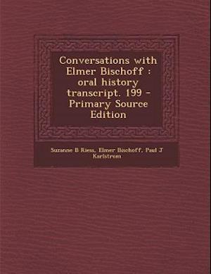 Conversations with Elmer Bischoff af Suzanne B. Riess, Elmer Bischoff, Paul J. Karlstrom