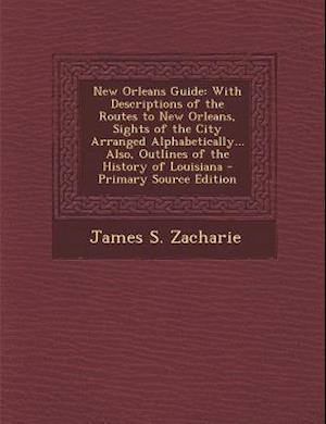 New Orleans Guide af James S. Zacharie