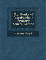 My Monks of Vagabondia - Primary Source Edition af Andress Floyd