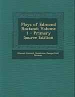 Plays of Edmond Rostand; Volume 1 - Primary Source Edition af Henderson Daingerfield Norman, Edmond Rostand