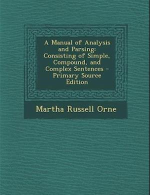 A Manual of Analysis and Parsing af Martha Russell Orne