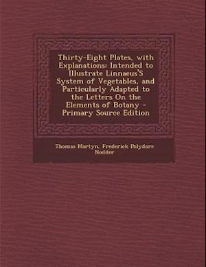 Thirty-Eight Plates, with Explanations af Thomas Martyn, Frederick Polydore Nodder
