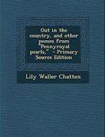 Out in the Country, and Other Pomes from