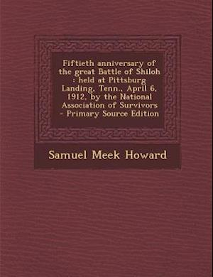Fiftieth Anniversary of the Great Battle of Shiloh af Samuel Meek Howard