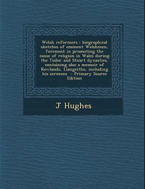 Welsh Reformers af J. Hughes