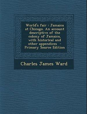 World's Fair af Charles James Ward