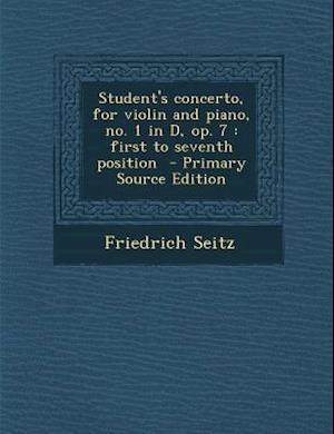 Student's Concerto, for Violin and Piano, No. 1 in D, Op. 7 af Friedrich Seitz