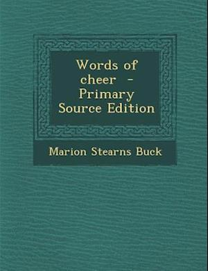 Words of Cheer - Primary Source Edition af Marion Stearns Buck