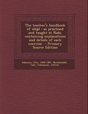 The Teacher's Handbook of Slojd af Johansson Alfred, Otto Salomon, Nordendahl Carl