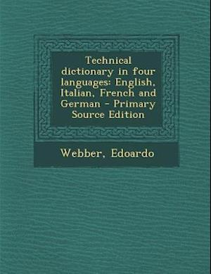 Technical Dictionary in Four Languages af Edoardo Webber