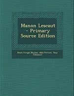 Manon Lescaut - Primary Source Edition af Abbe Prevost, Denis Creagh Moylan, Tony Johannot