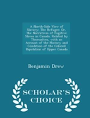 A North-Side View of Slavery af Benjamin Drew